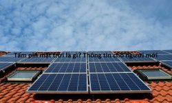 Bạn biết gì về tấm pin năng lượng mặt trời